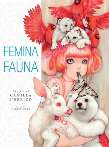 Femina & Fauna: The Art of Camilla d'Errico