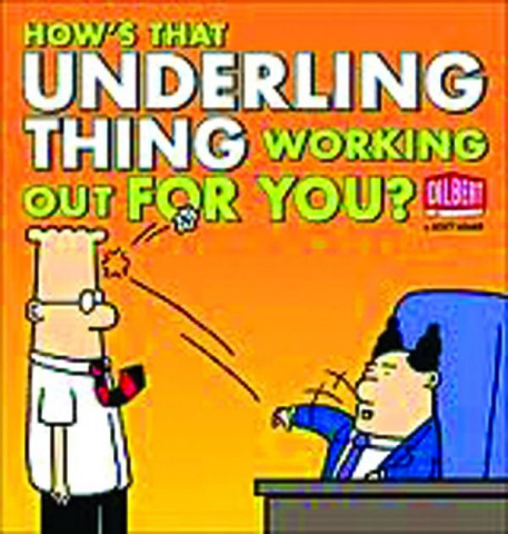 Dilbert: How's That Underling Thing Working Out For You?