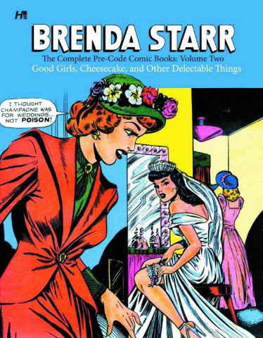Brenda Starr: The Complete Pre-Code Comic Books Vol. 2: Good Girls, Cheesecake, and Other Delectable Things