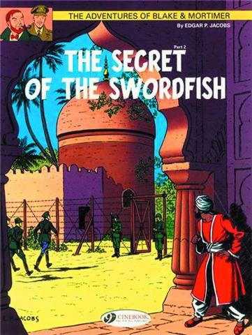 The Adventures of Blake & Mortimer Vol. 16: The Secret of the Swordfish, Part 2