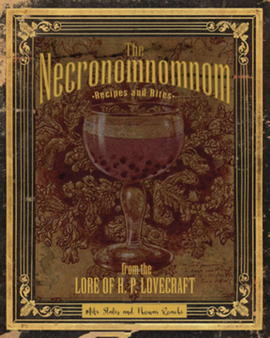 The Necronomnomnom: Recipes and Rites from the Lore of H.P. Lovecraft