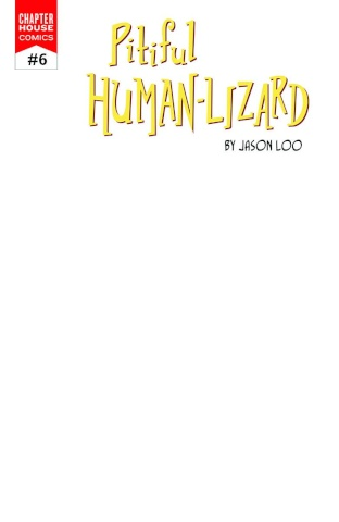 The Pitiful Human-Lizard #6 (Blank Sketch Cover)