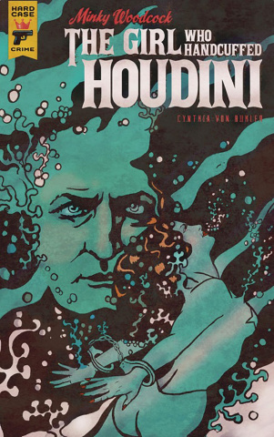 Minky Woodcock: The Girl Who Handcuffed Houdini #2 (Von Buhl Cover)