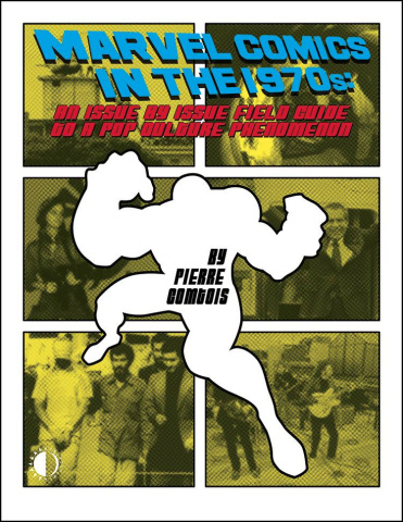 Marvel Comics in the 1970s (Expanded Edition)
