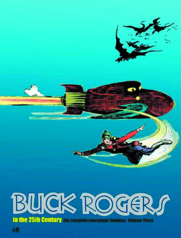 Buck Rogers in the 25th Century: The Complete Newspaper Sundays Vol. 3: 1937 - 1940