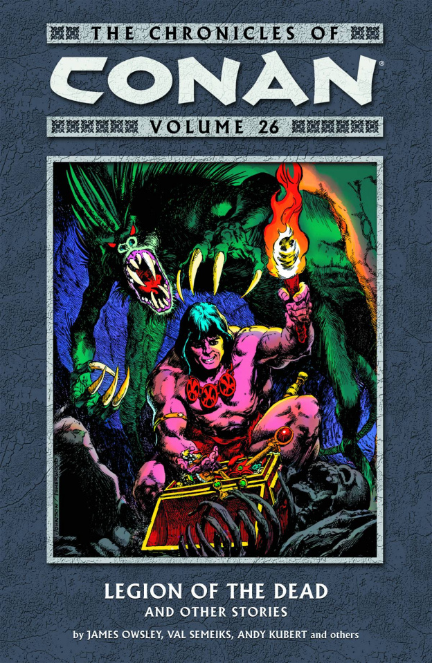 The Chronicles of Conan Vol. 26: Legion of the Dead and Other Stories