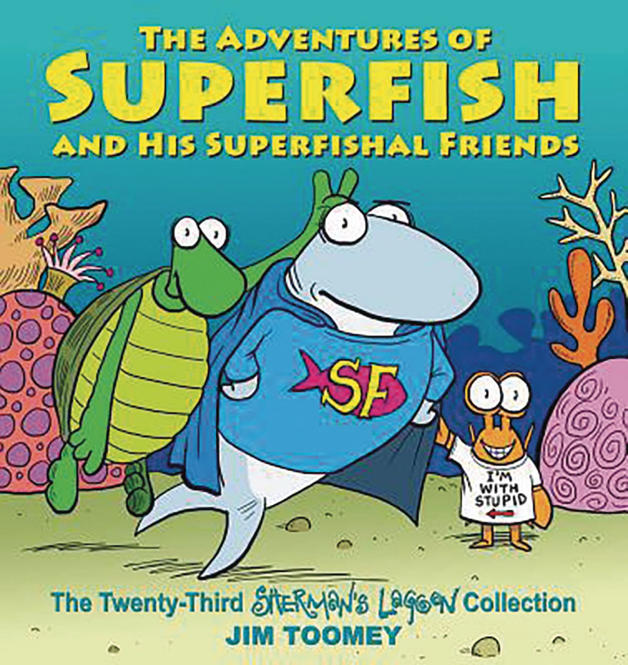 Sherman's Lagoon: The Adventure of Superfish and His Superfishal Friends
