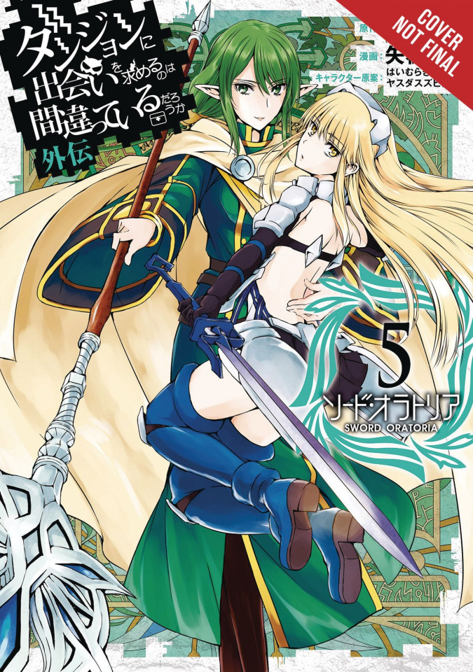 Is It Wrong to Try to Pick Up Girls in a Dungeon? Sword Oratoria Vol. 5