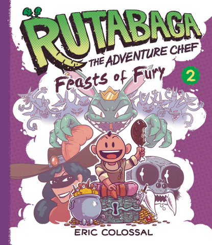 Rutabaga: The Adventure Chef Vol. 2: Feasts of Fury