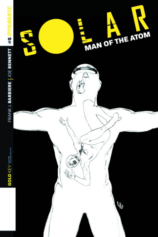 Solar: Man of the Atom #5 (25 Copy Lau B&W Cover)