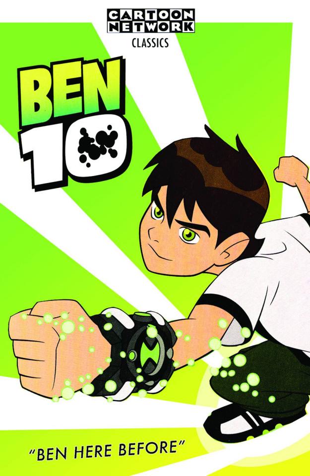 Ben 10 Classics Vol. 1: Ben Here Before