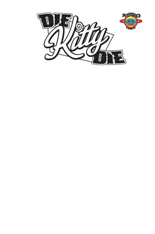 Die Kitty Die #1 (10 Copy Blank Cover)