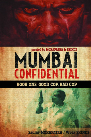 Mumbai Confidential Book 1: Good Cop, Bad Cop
