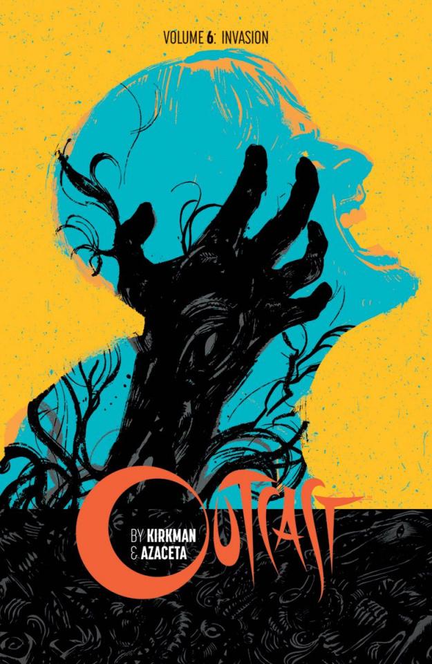 Outcast Vol. 6: Invasion