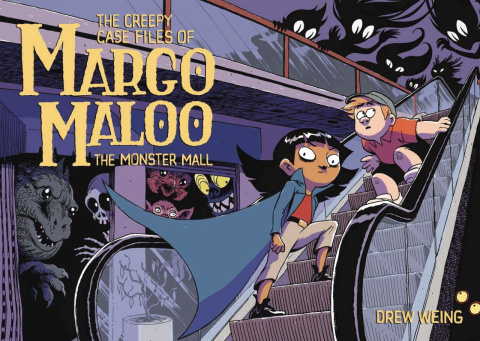 The Creepy Case Files of Margo Maloo Vol. 2: The Monster Mall