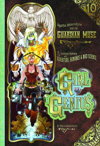 Girl Genius Vol. 10: Agatha Hetrodyne & the Guardian Muse