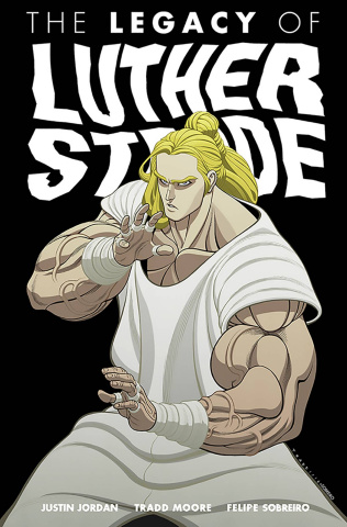 The Legacy of Luther Strode Vol. 3