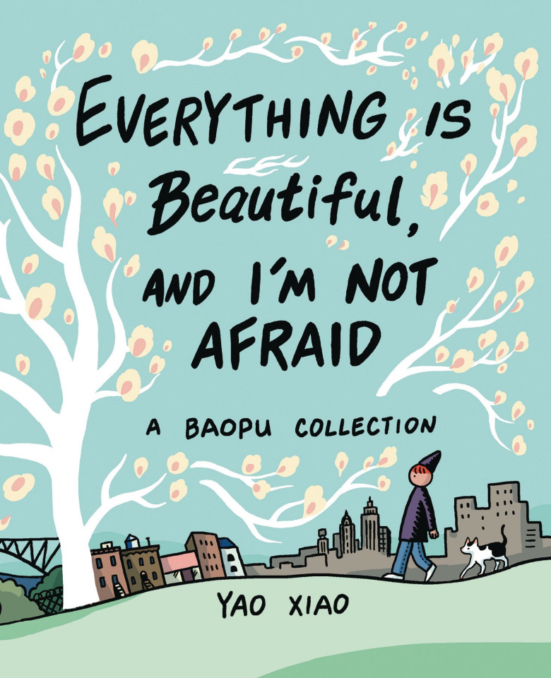Everything Is Beautiful and I'm Not Afraid