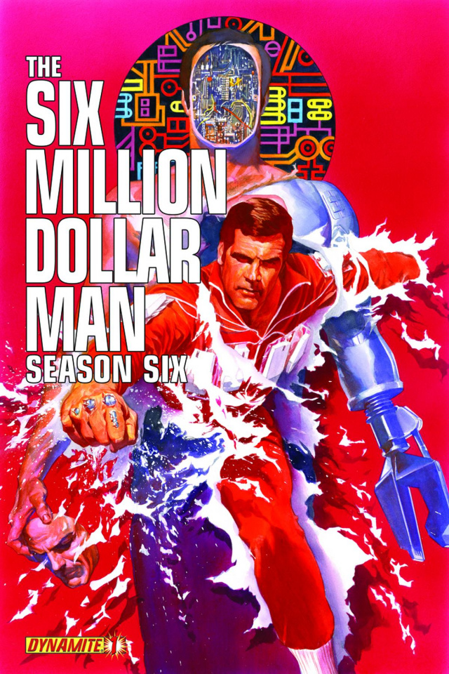 The Six Million Dollar Man, Season 6 #1 (Ross Cover)