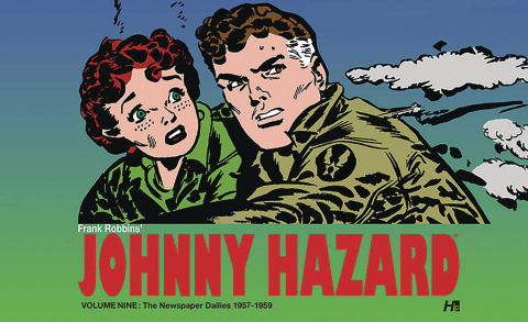 Johnny Hazard: The Newspaper Dailies Vol. 9: 1956- 1957