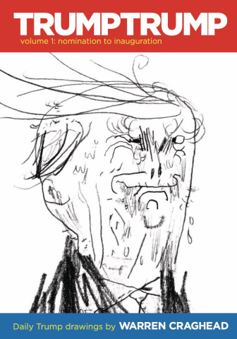 Trump Trump Vol. 1:  Nomination To Inauguration