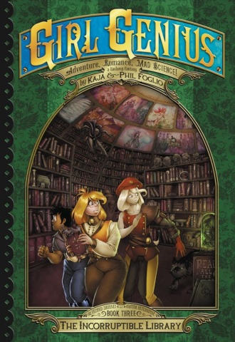 Girl Genius: Second Journey Vol. 3: The Incorruptible Library