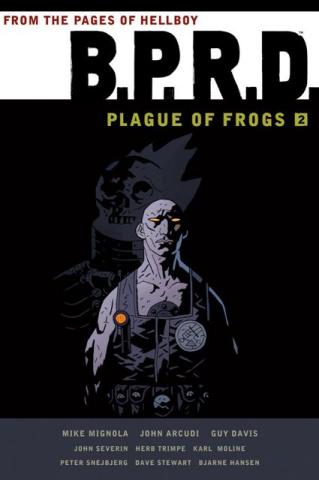 B.P.R.D.: Plague of Frogs Vol. 2