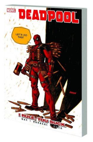 Deadpool Vol. 6: I Rule, You Suck