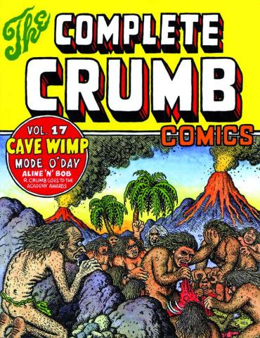 The Complete Crumb Comics Vol. 17: Cave Wimp