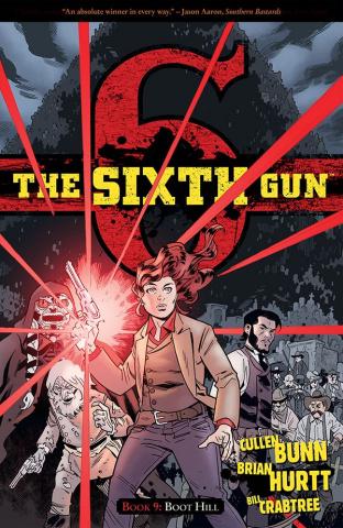 The Sixth Gun Vol. 9: Boot Hill