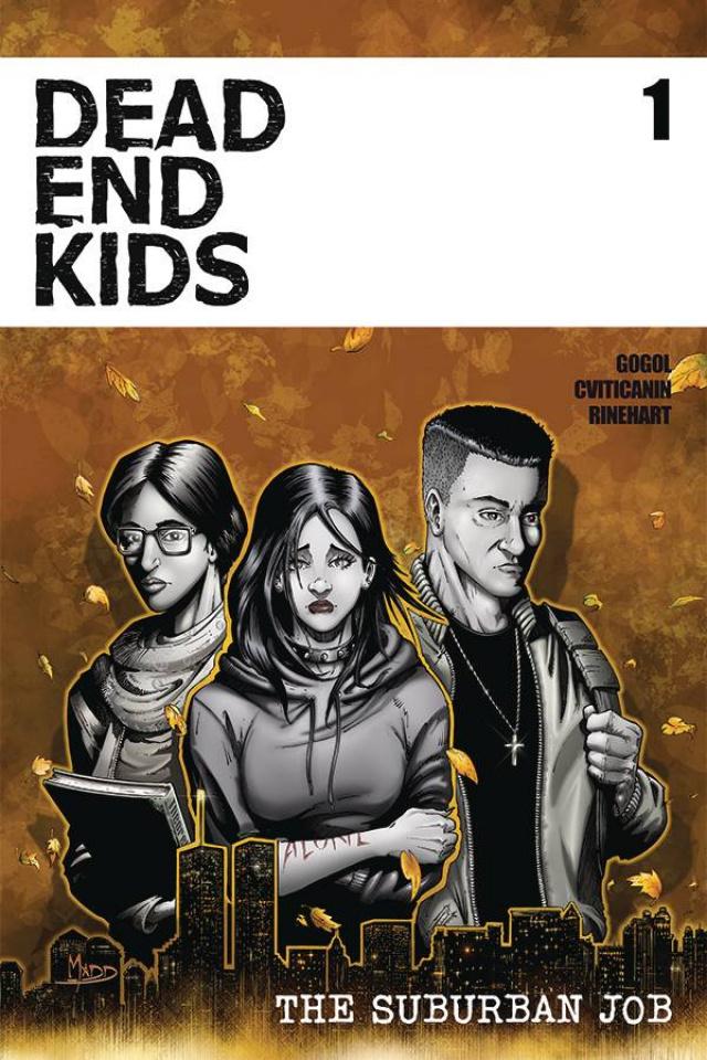 Dead Ends Kids: The Suburban Job #1 (Criss Cover)