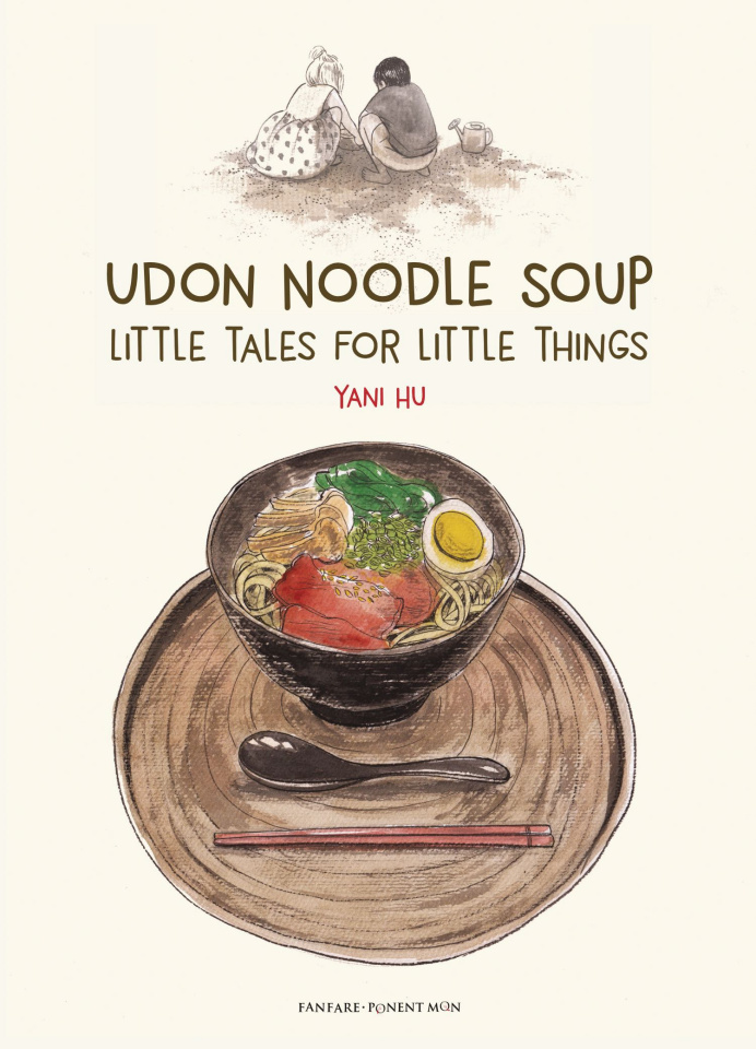 Udon Noodle Soup: Little Tales for Little Things