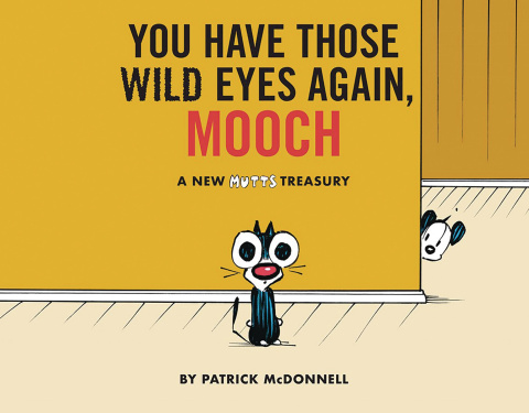 Mutt's Treasury: You Have Those Wild Eyes Again, Mooch