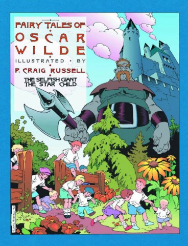The Fairy Tales of Oscar Wilde Vol. 1: The Selfish Giant & The Star Child
