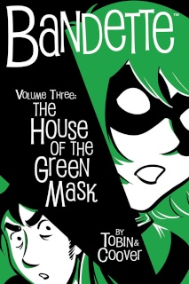 Bandette Vol. 3:  The House of the Green Mask