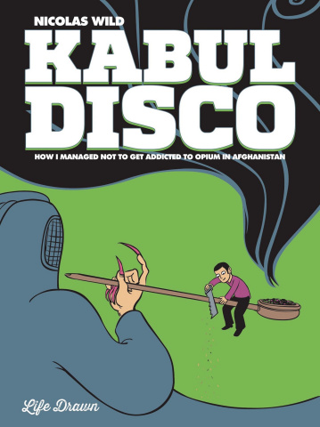 Kabul Disco Book 2: How I Managed Not to Get Addicted to Opium in Afghanistan