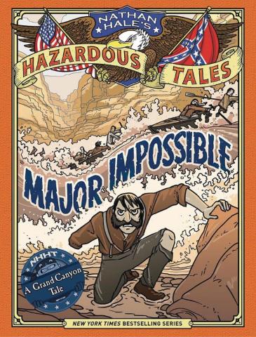 Nathan Hale's Hazardous Tales Vol. 9: Major Impossible