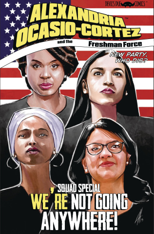 Alexandria Ocasio-Cortez and the Freshman Force Squad Special #1