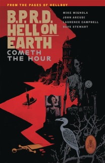 B.P.R.D.: Hell On Earth Vol. 15: Cometh the Hour
