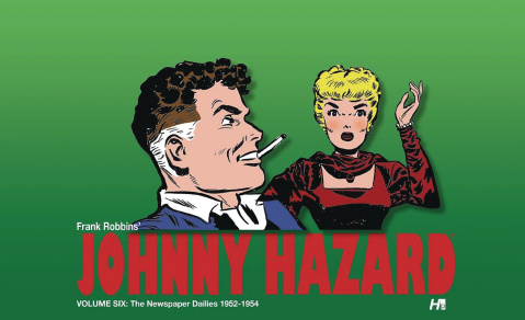 Johnny Hazard: The Newspaper Dailies Vol. 6: 1952 - 1954
