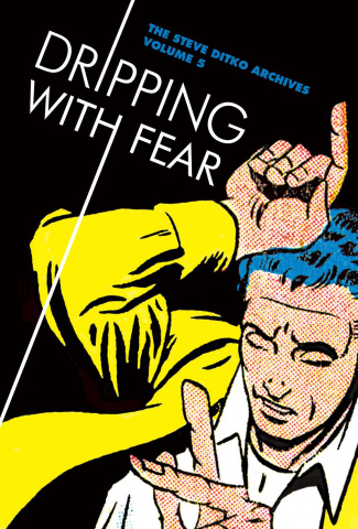 The Steve Ditko Archives Vol. 5: Dripping with Fear
