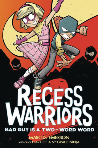Recess Warriors Vol. 2: Bad Guy Is A Two-Word Word