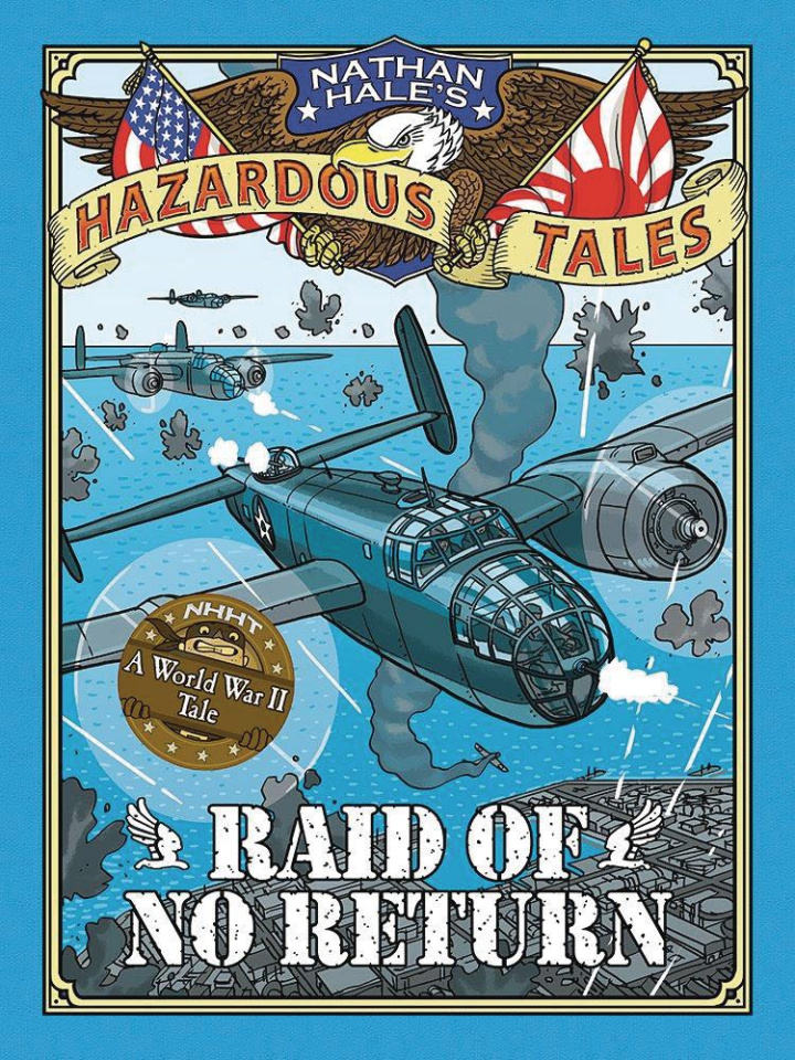 Nathan Hale's Hazardous Tales Vol. 7: Raid of No Return