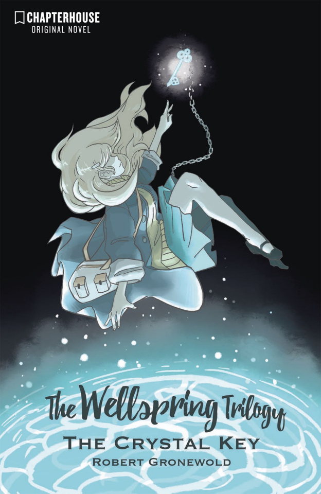 The Crystal Key: The Wellspring Trilogy Vol. 1