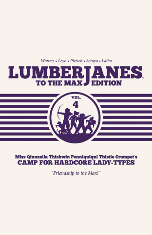 Lumberjanes Vol. 4 (To the Max Edition)