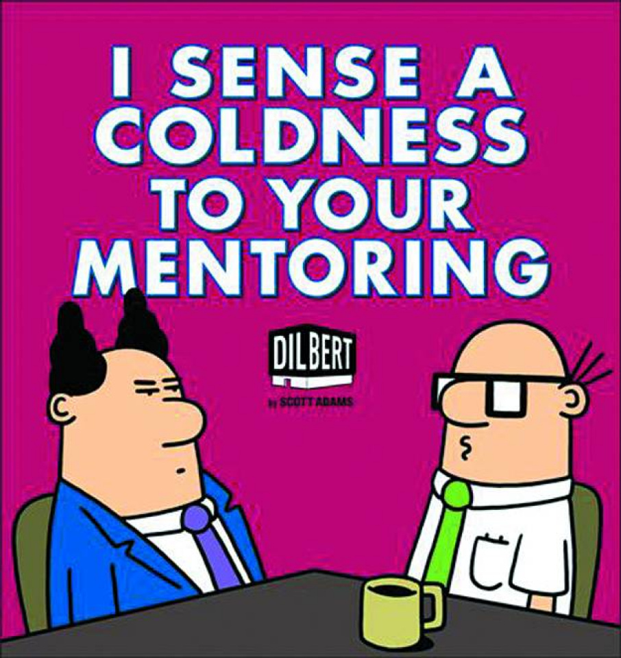 Dilbert: I Sense a Coldness To Your Mentoring