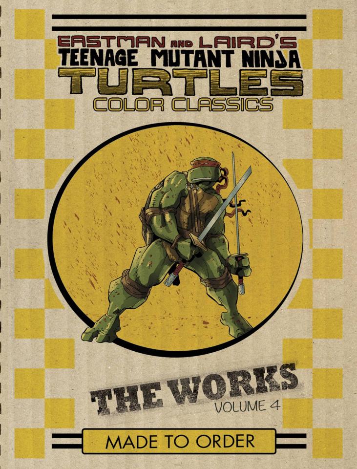 Teenage Mutant Ninja Turtles: The Works Vol. 4