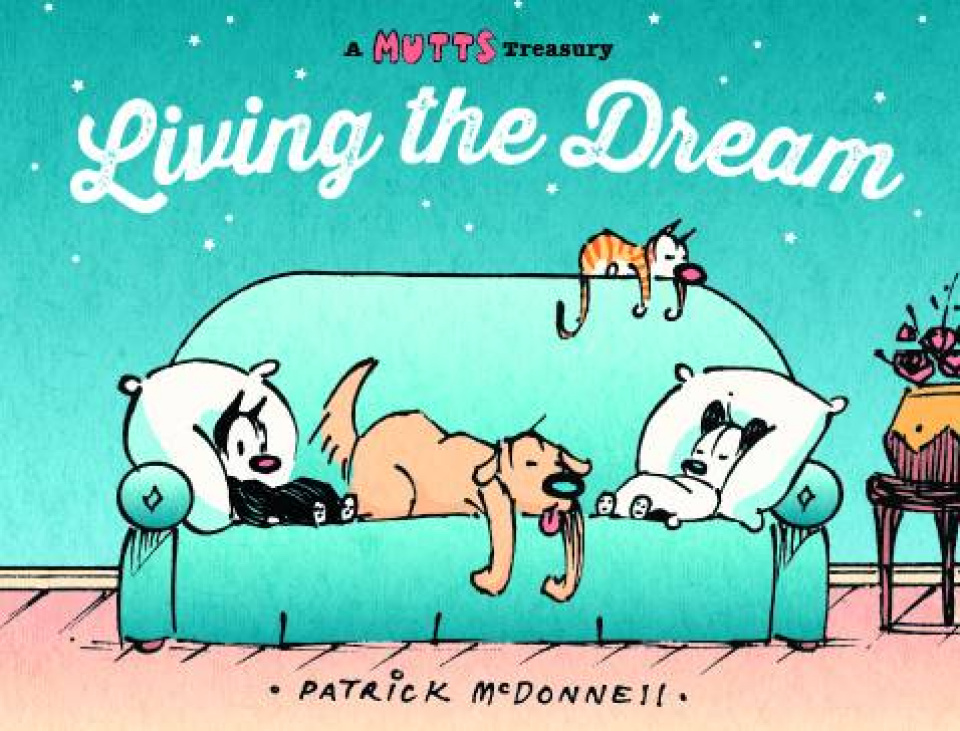 A Mutts Treasury: Living the Dream