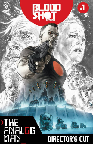 Bloodshot: Reborn - The Analog Man #1 (Director's Cut)