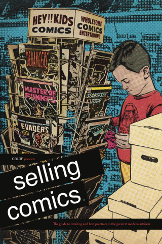 CBLDF Presents Selling Comics: The Guide To Retailing